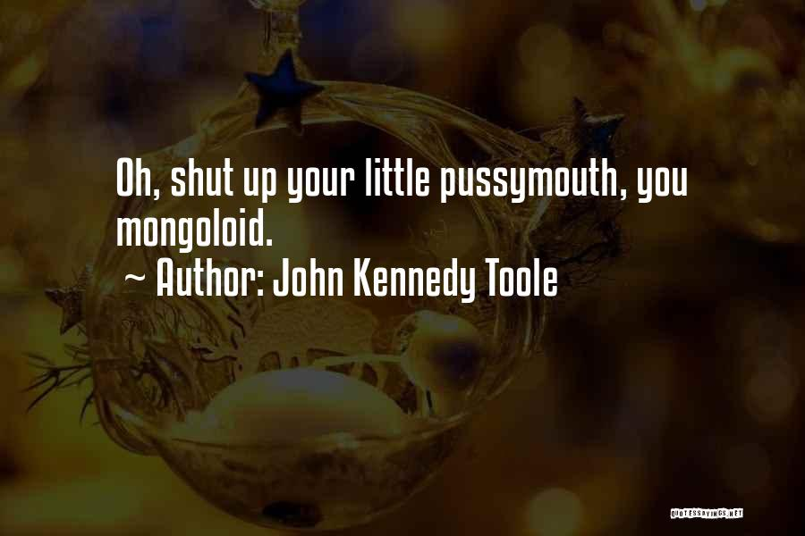 Mongoloid Quotes By John Kennedy Toole