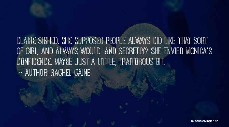 Monica And Rachel Quotes By Rachel Caine