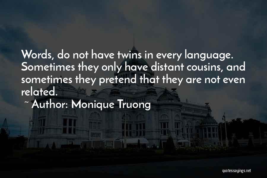 Monique Truong Quotes 447981