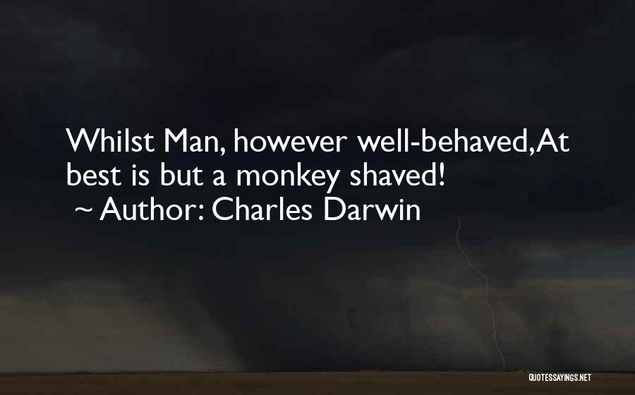 Monkey Man Quotes By Charles Darwin