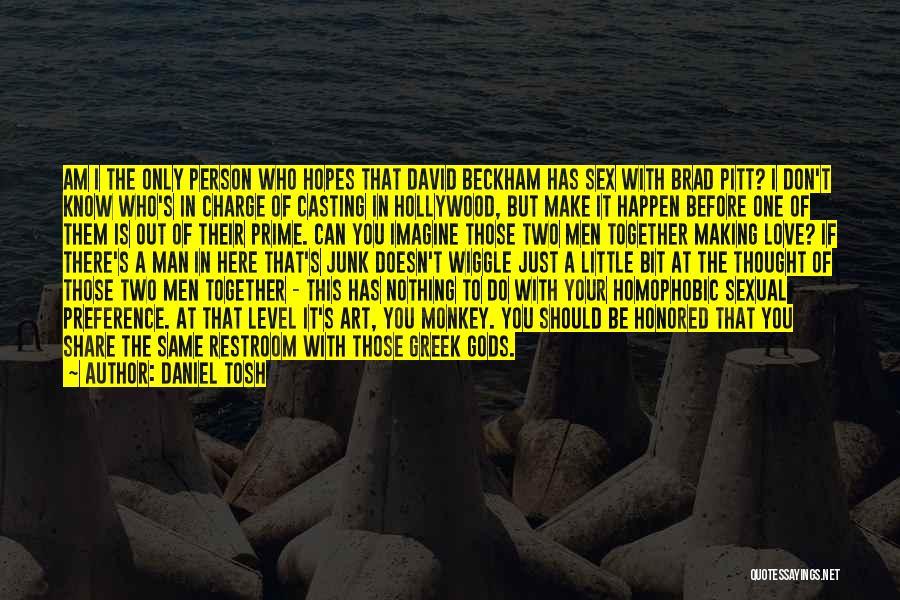 Monkey Man Quotes By Daniel Tosh