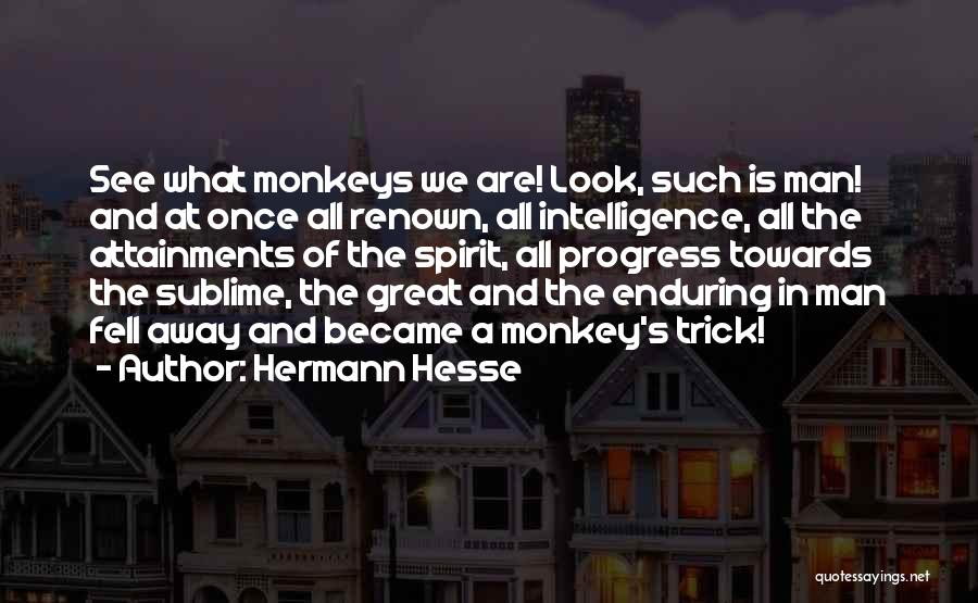 Monkey Man Quotes By Hermann Hesse