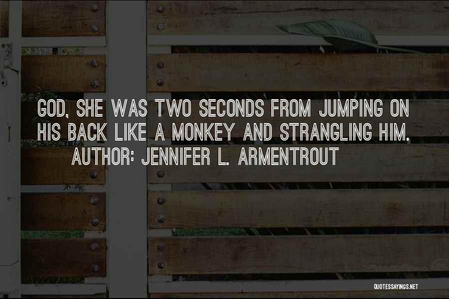 Monkey Man Quotes By Jennifer L. Armentrout