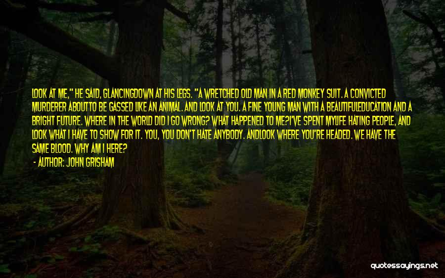 Monkey Man Quotes By John Grisham