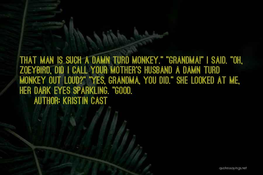 Monkey Man Quotes By Kristin Cast