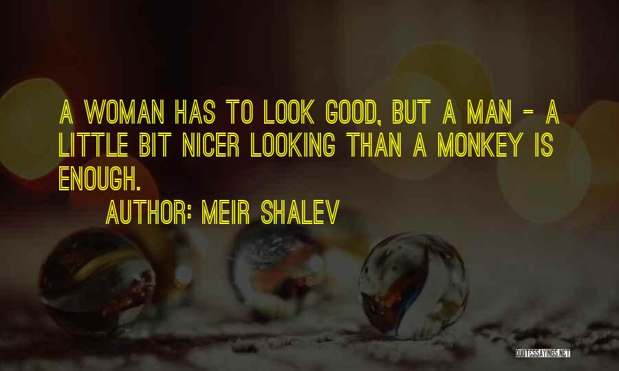 Monkey Man Quotes By Meir Shalev