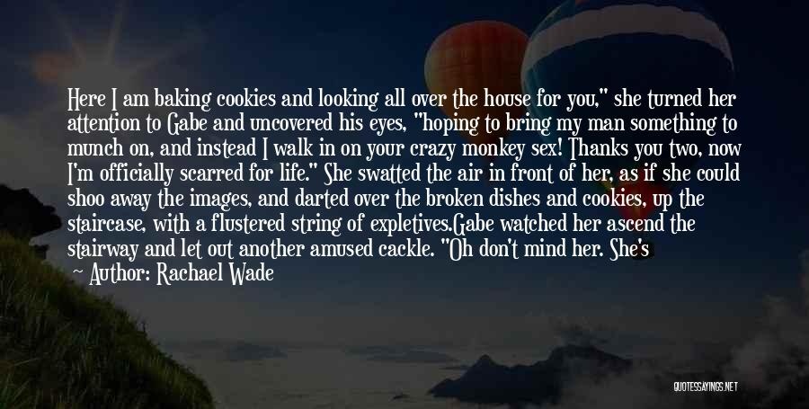 Monkey Man Quotes By Rachael Wade