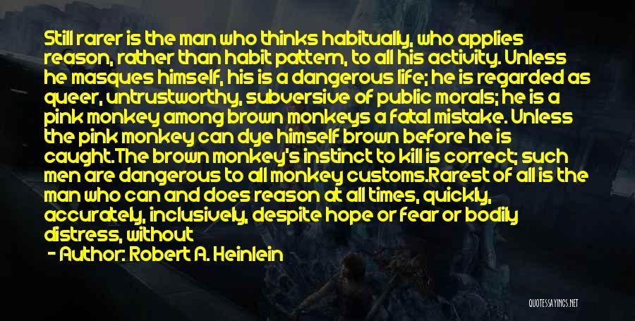 Monkey Man Quotes By Robert A. Heinlein