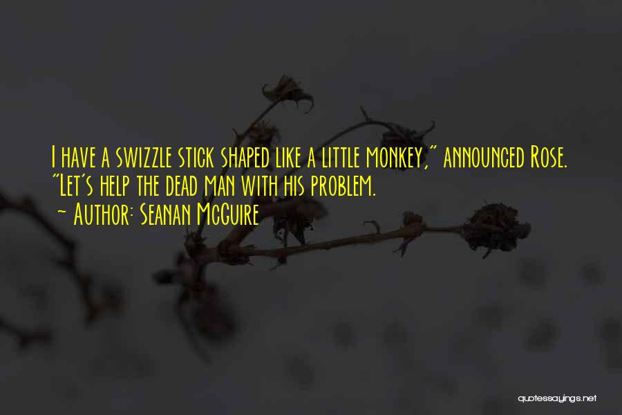 Monkey Man Quotes By Seanan McGuire