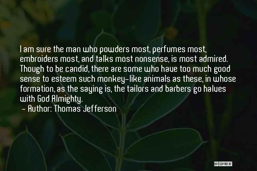 Monkey Man Quotes By Thomas Jefferson