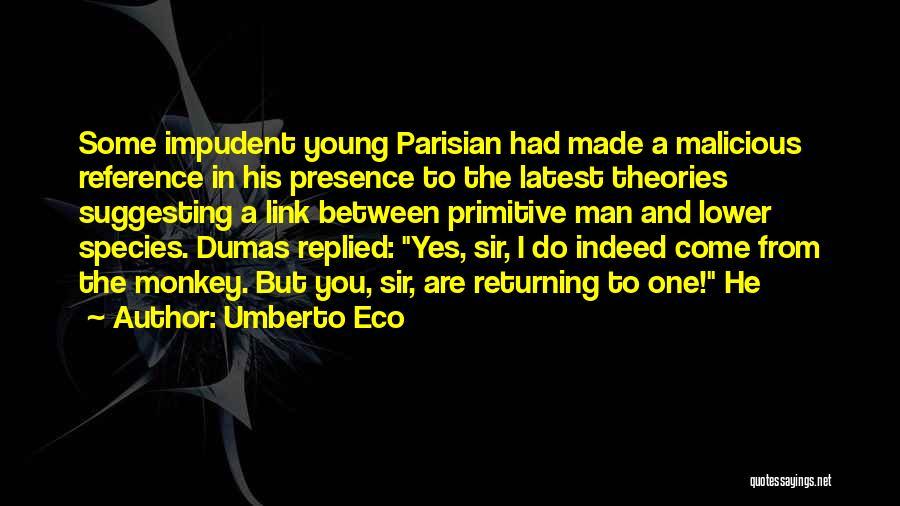 Monkey Man Quotes By Umberto Eco