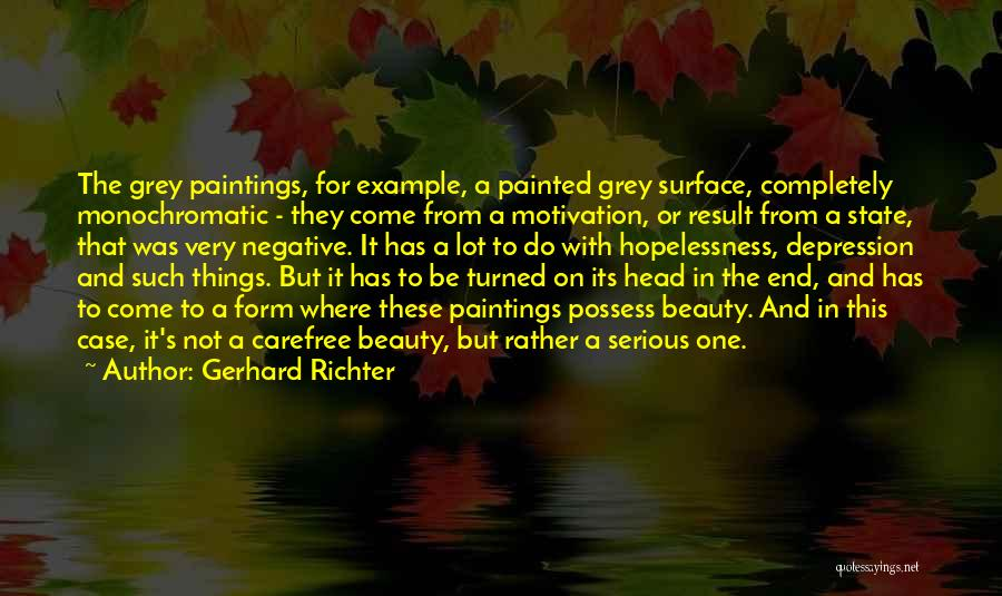 Monochromatic Quotes By Gerhard Richter