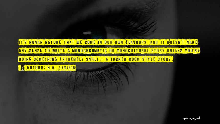 Monochromatic Quotes By N.K. Jemisin