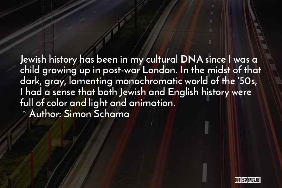 Monochromatic Quotes By Simon Schama