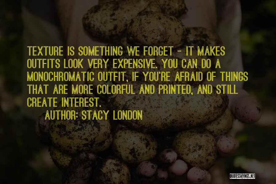Monochromatic Quotes By Stacy London