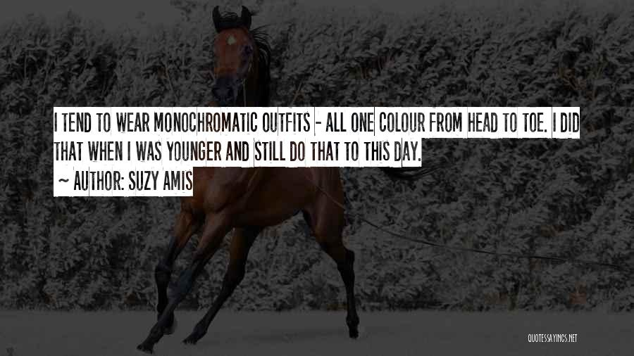 Monochromatic Quotes By Suzy Amis