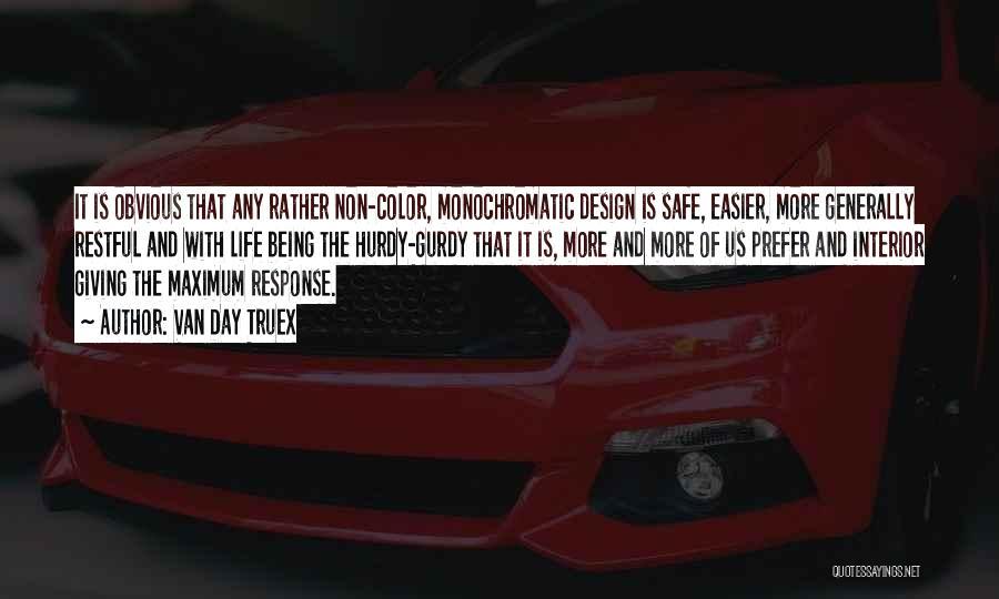 Monochromatic Quotes By Van Day Truex