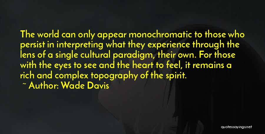 Monochromatic Quotes By Wade Davis