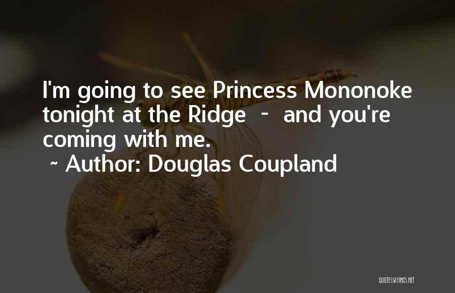 Mononoke Quotes By Douglas Coupland