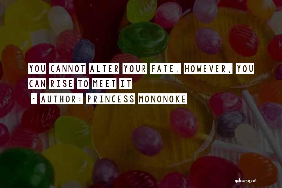 Mononoke Quotes By Princess Mononoke