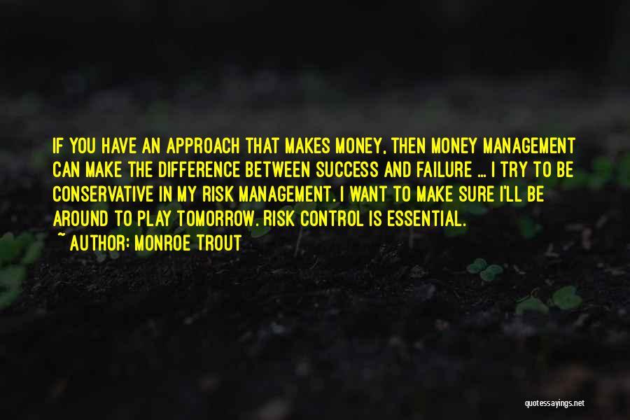Monroe Trout Quotes 146468