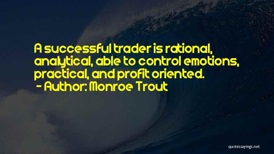 Monroe Trout Quotes 1952748