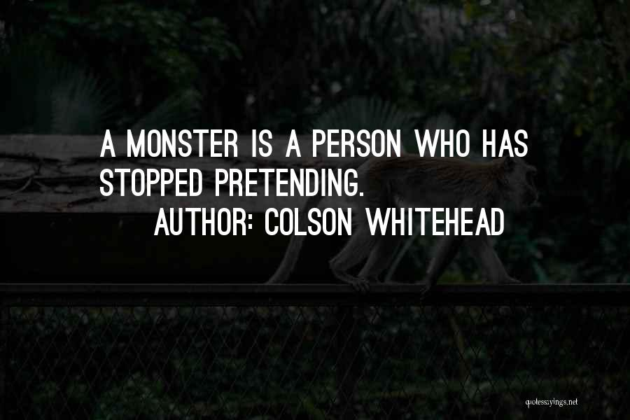 Monster Inc Quotes By Colson Whitehead