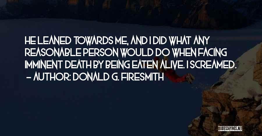 Monster Inc Quotes By Donald G. Firesmith