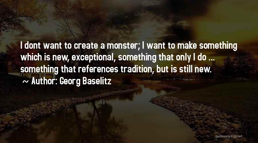 Monster Inc Quotes By Georg Baselitz