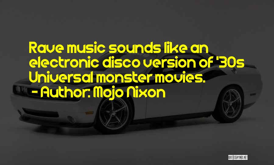 Monster Inc Quotes By Mojo Nixon