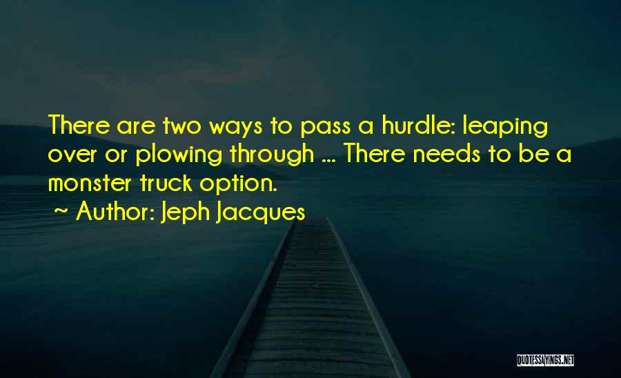 Monster Truck Quotes By Jeph Jacques