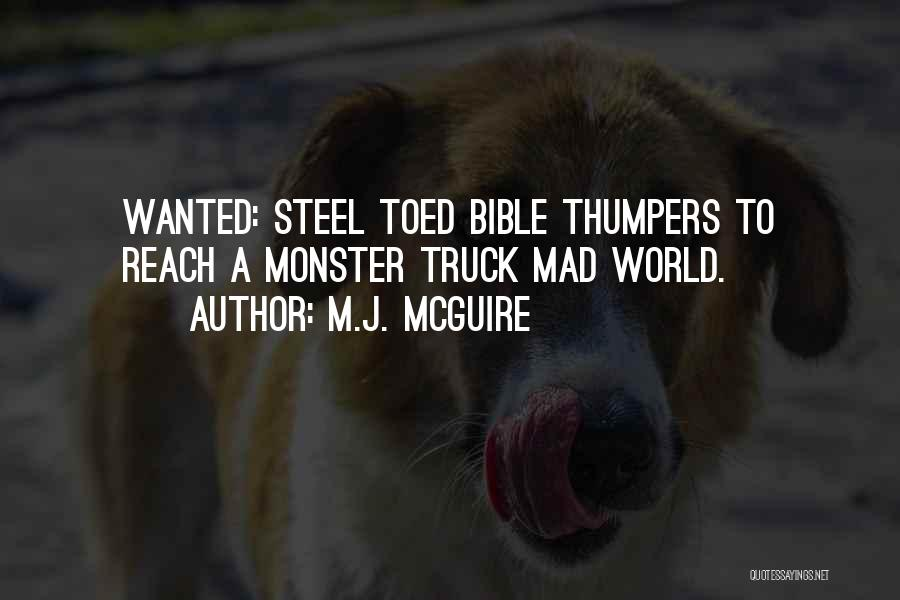 Monster Truck Quotes By M.J. McGuire