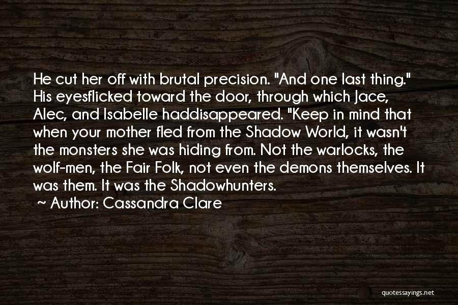 Monsters Of Folk Quotes By Cassandra Clare