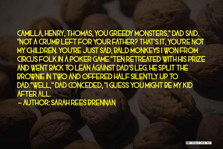 Monsters Of Folk Quotes By Sarah Rees Brennan