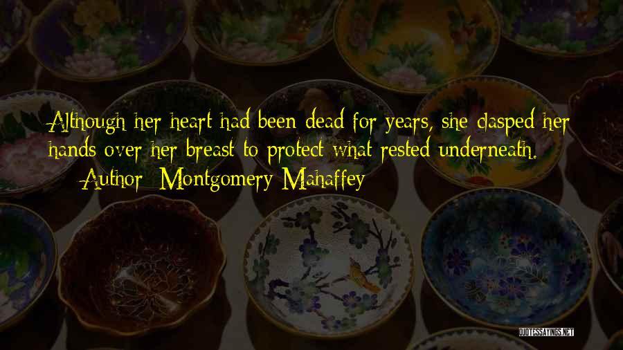 Montgomery Mahaffey Quotes 216844