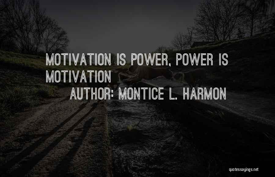 Montice L. Harmon Quotes 223997