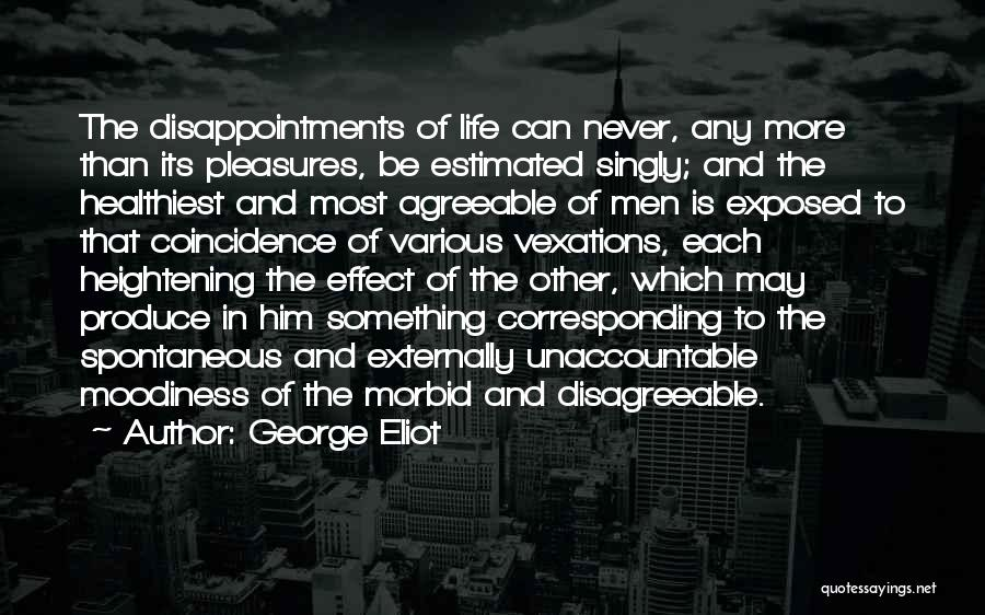 Moodiness Quotes By George Eliot