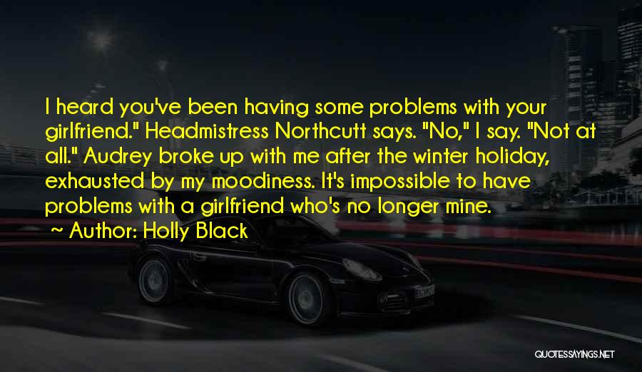 Moodiness Quotes By Holly Black
