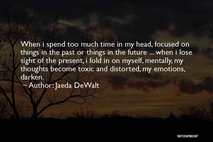Moodiness Quotes By Jaeda DeWalt