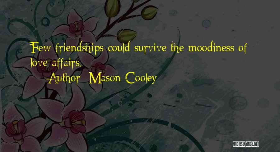 Moodiness Quotes By Mason Cooley