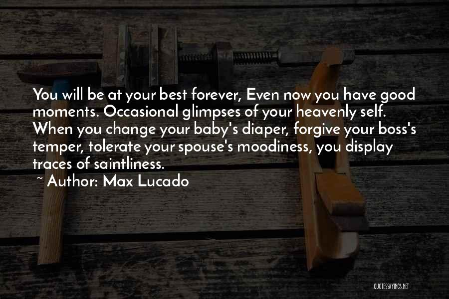 Moodiness Quotes By Max Lucado