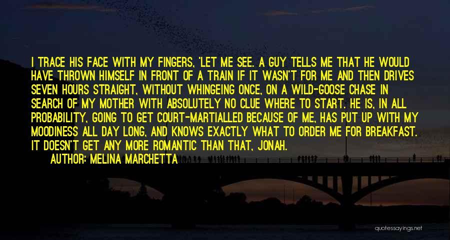 Moodiness Quotes By Melina Marchetta