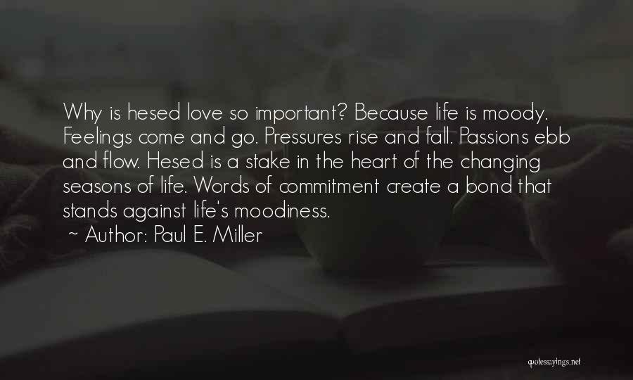 Moodiness Quotes By Paul E. Miller