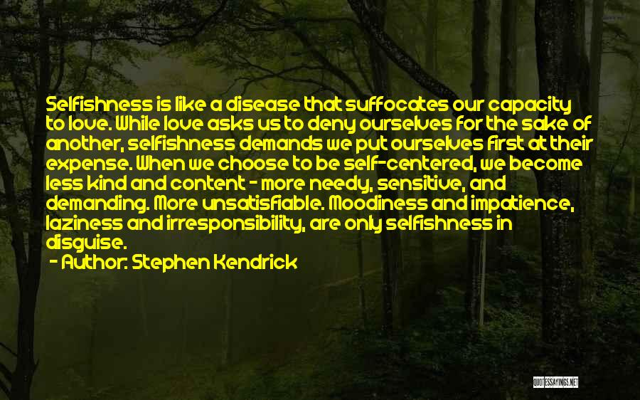 Moodiness Quotes By Stephen Kendrick