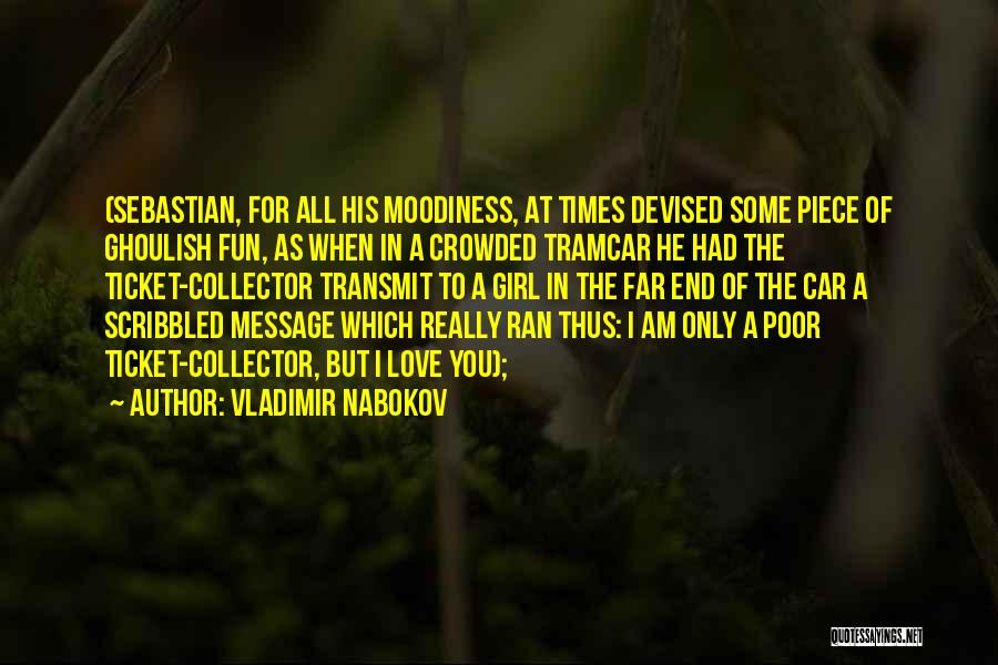 Moodiness Quotes By Vladimir Nabokov