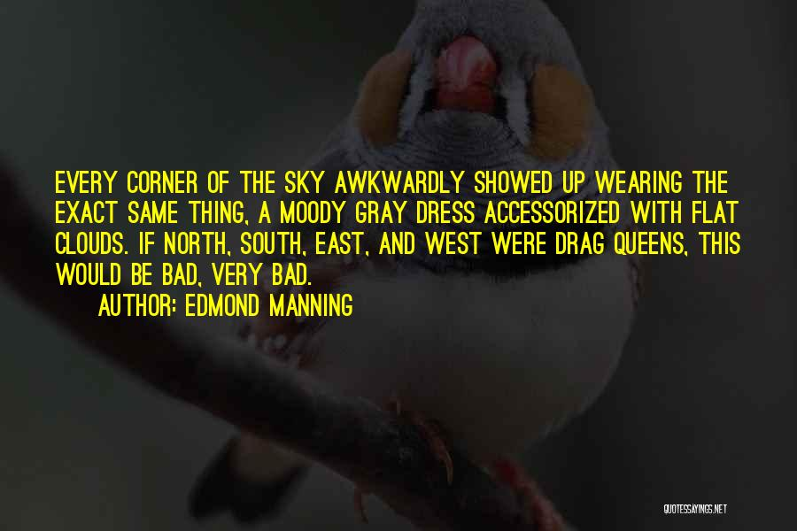 Moody Weather Quotes By Edmond Manning