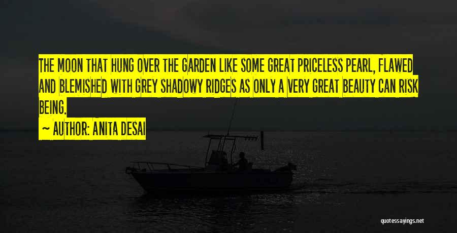 Moon's Beauty Quotes By Anita Desai