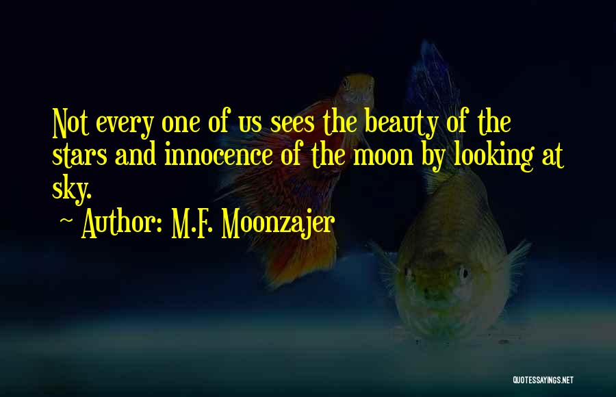 Moon's Beauty Quotes By M.F. Moonzajer
