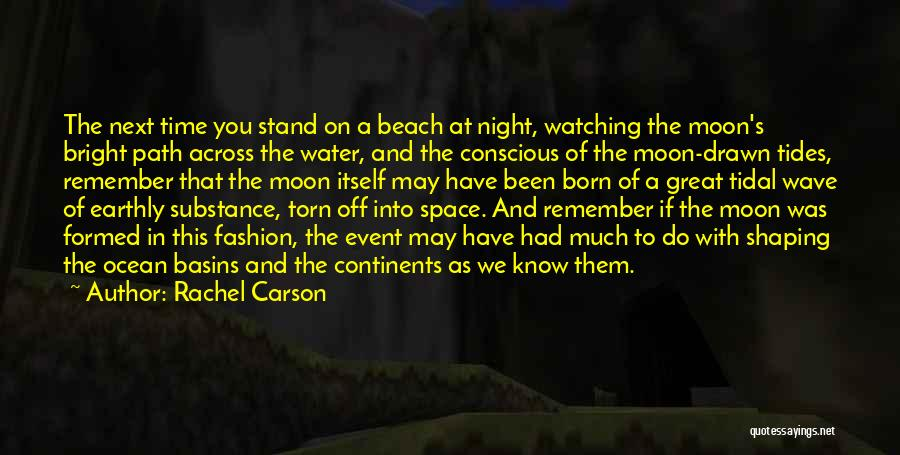 Moon's Beauty Quotes By Rachel Carson