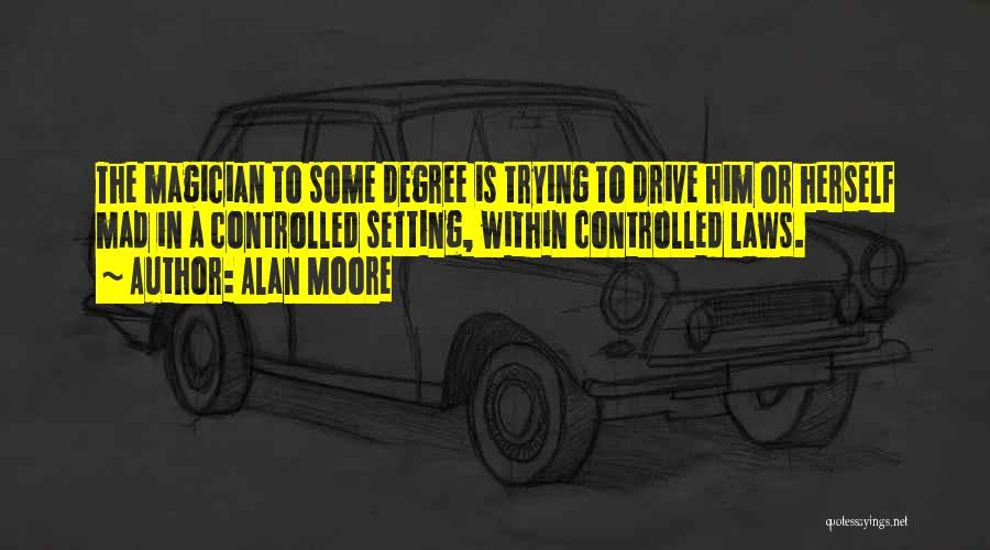 Moore's Law Quotes By Alan Moore